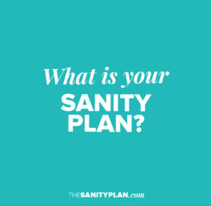 Welcome To The Sanity Plan